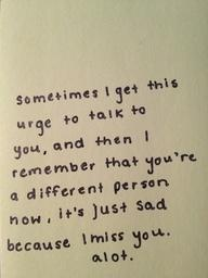 See more quotes like Sometimes I get this urge to talk to you