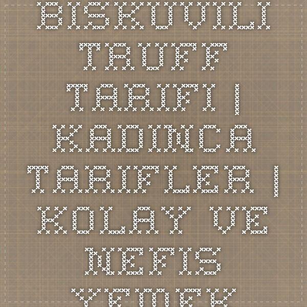 Bisküvili Truff Tarifi | Kadınca Tarifler | Kolay ve Nefis Yemek Tarifleri Sitesi - Oktay Usta