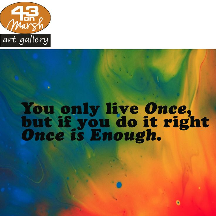 Once is Enough. #quote #enough #art