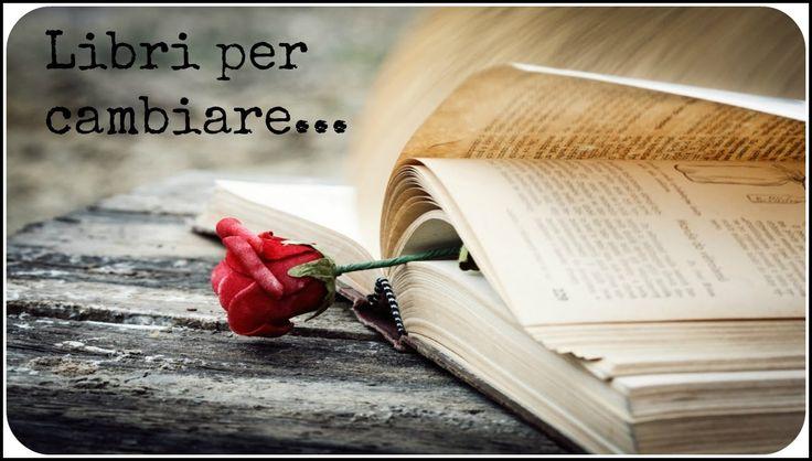 Cambia la tua vita con un libro-Libri consigliati✧Pazza Sesi✧