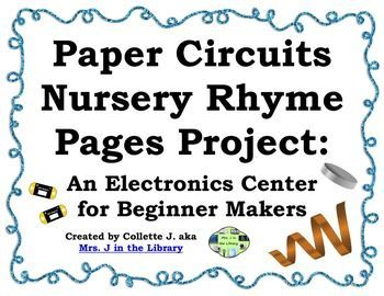 Paper Circuits Nursery Rhyme Pages Project & Center - Learn how to create paper circuits with this printable book & tutorial and inexpensive electronic components. Also includes a lesson plan and center signage for a science / STEM / makerspace center!