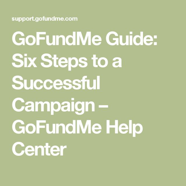 GoFundMe Guide: Six Steps to a Successful Campaign – GoFundMe Help Center