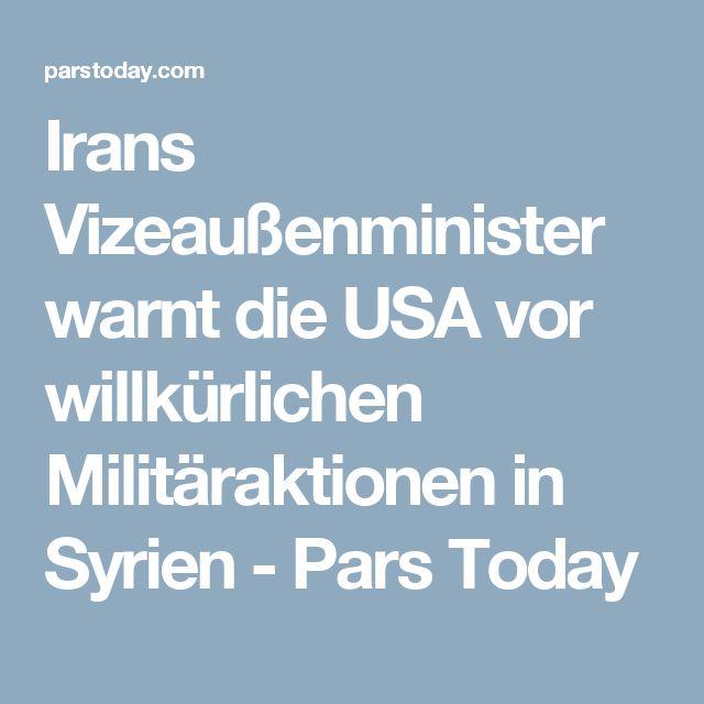 Irans Vizeaußenminister warnt die USA vor willkürlichen Militäraktionen  in Syrien - Pars Today