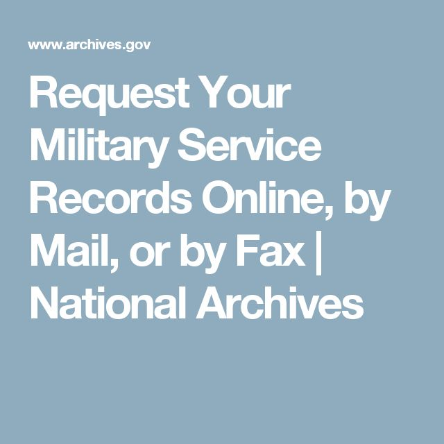 Request Your Military Service Records Online, by Mail, or by Fax   National Archives