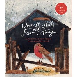 Over the Hills and Far Away: A Treasury of Nursery Rhymes From Around the World $29.95