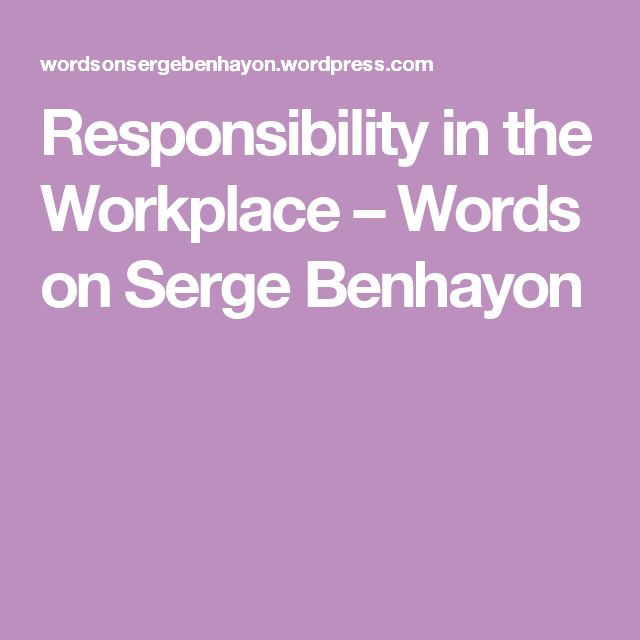 Responsibility in the Workplace – Words on Serge Benhayon
