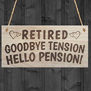 """Red Ocean """"Retired Goodbye Tension Hello Pension"""" Retirement Sign Present Funny Rhyme Plaque Gift, Wood"""