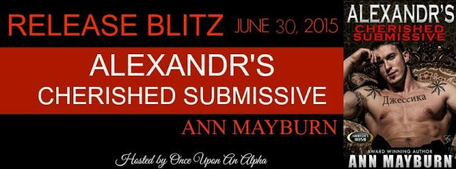 Whispered Thoughts: Release Blitz: Alexandr's Cherished Submissive By:Ann Mayburn