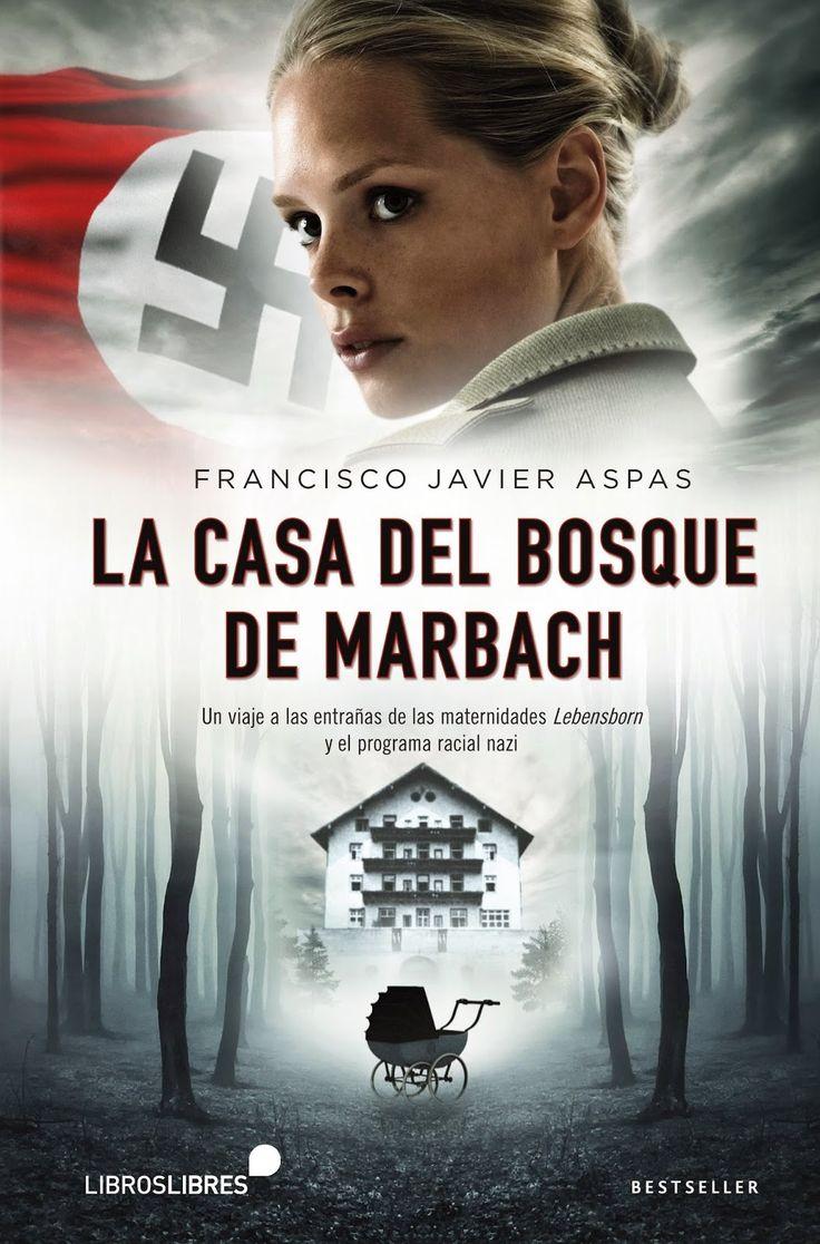Pero Qué Locura de Libros.: LA CASA DEL BOSQUE DE MARBACH - Francisco Javier A...