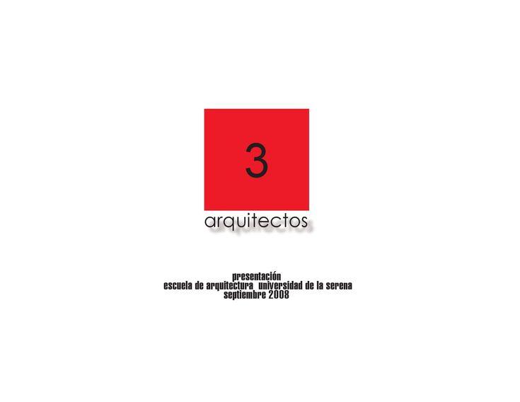 3arquitectos  Presentacion 3 arquitectos en escuela de arquitectura de la serena, septiembre 2008