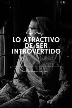 Cómo ligar siendo introvertido- Aprovecha tu personalidad introvertida
