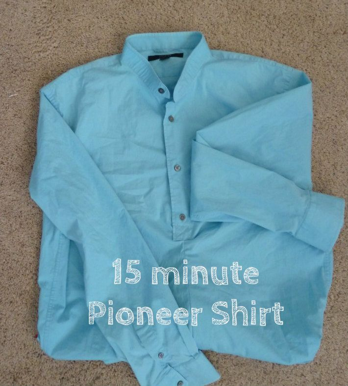 15 Minute Pioneer Shirt-made from men's shirt (cut off collar leaving band, stitch closed so front band only shows for top 12 inches