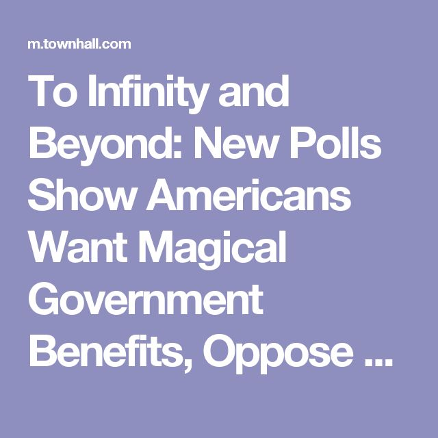 To Infinity and Beyond: New Polls Show Americans Want Magical Government Benefits, Oppose All Spending Cuts - Guy Benson