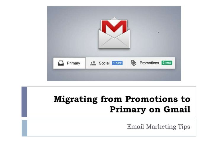 Migrating from promotions to primary on gmail by iCubes via slideshare