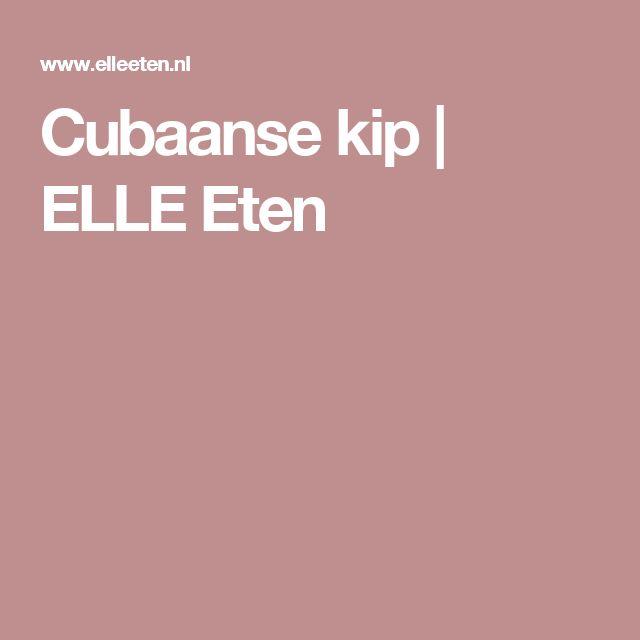 Cubaanse kip   ELLE Eten
