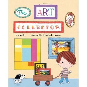 The Art Collector Book | By: Jan Wahl | Illustrator: Rosalinde Bonnet | 32  pages | Hardcover | shopAGO 2012 Gift Guide