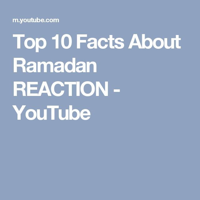Top 10 Facts About Ramadan REACTION - YouTube