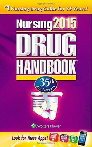 Nursing 2015 Drug Handbook, 35th Anniversary Edition (Nursing Drug Handbook) by Lorraine Hallowell http://smile.amazon.com/dp/1469837447/ref=cm_sw_r_pi_dp_i8vwub1WR8ZZ7