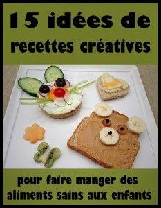 15 idées de recettes créatives à base d'aliments sains pour épater les enfants !
