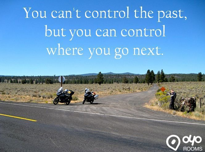 You can't #control the #past, but you can control where you go #next.