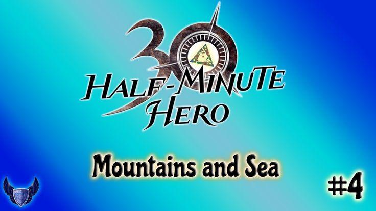 Mountains and Sea || Half Minute Hero || #4