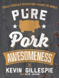 Pure Pork Awesomeness by Kevin Gillespie.
