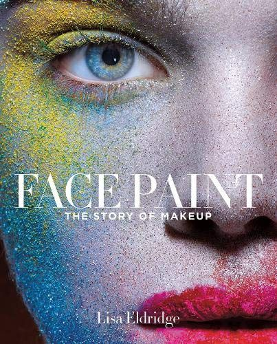 Face Paint: The Story of Makeup Hardcover – October 13, 2015,#Story, #Makeup, #Face, #Paint