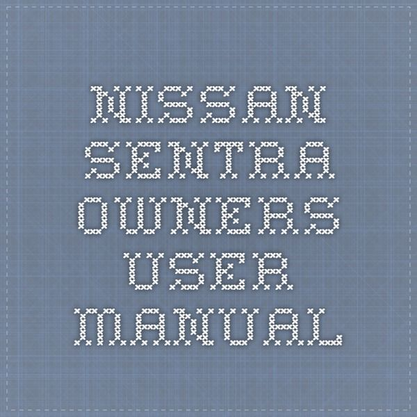 64 best nissan service repair manual pdf images on pinterest nissan sentra owners user manual sciox Gallery