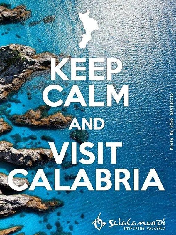 Keep calm and visit Calabria