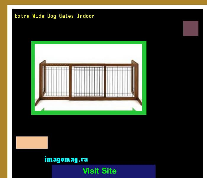 Extra Wide Dog Gates Indoor 144446 - The Best Image Search