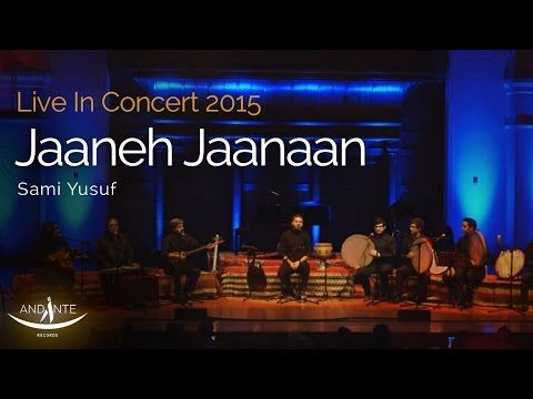 Sami Yusuf - Jaaneh Jaanaan | Live In Concert 2015 - YouTube