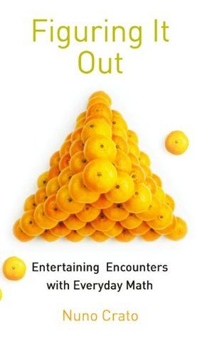 Figuring It Out: Entertaining Encounters with Everyday Math