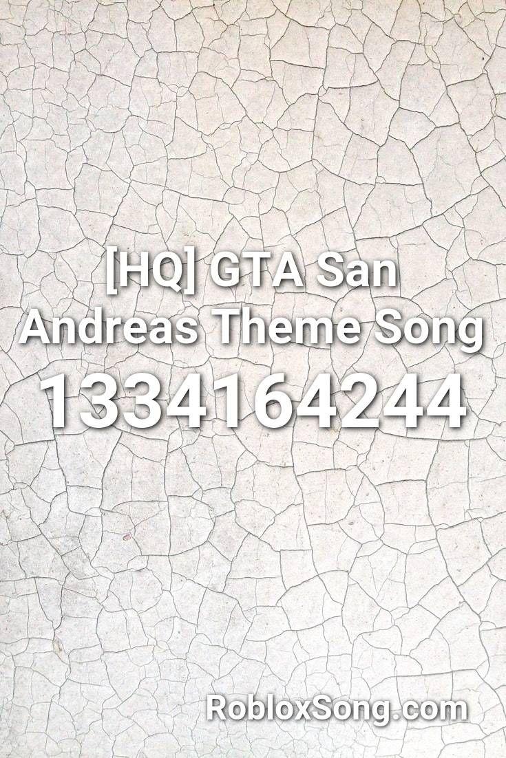 [hq] Gta San Andreas Theme Song Roblox ID Roblox Music