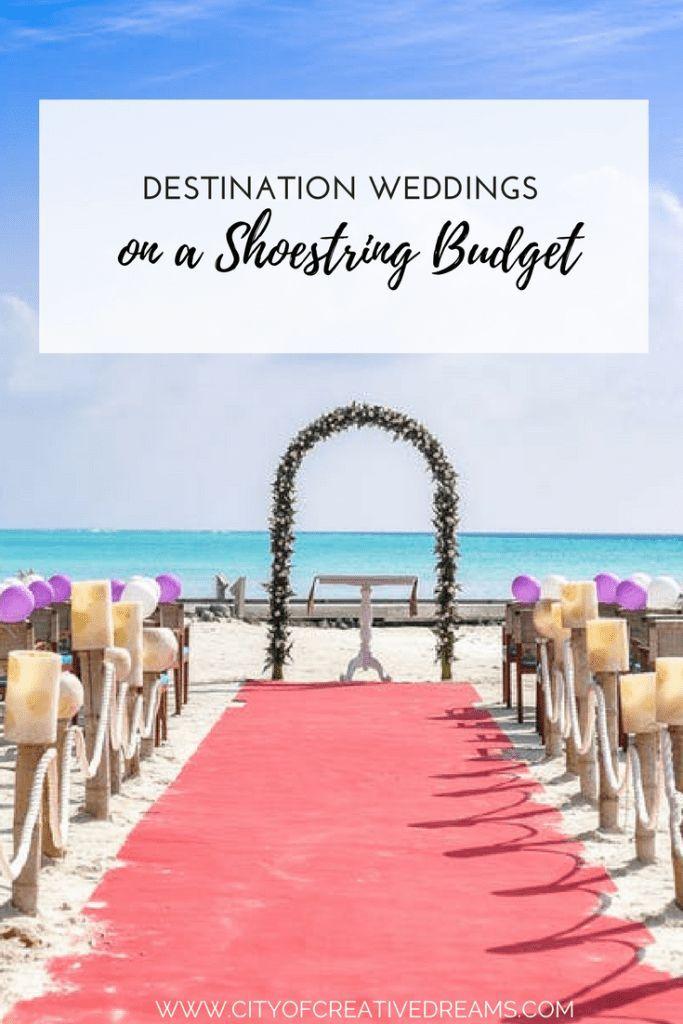 Destination Weddings On A Shoestring Budget Fantastic Wedding