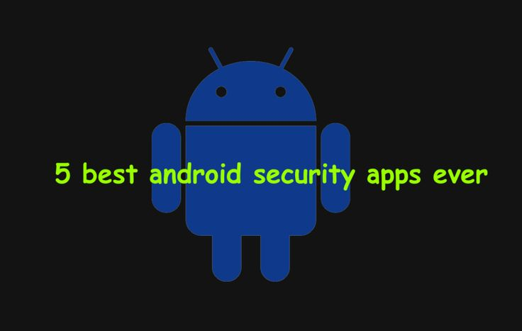 5 best android security app / apps ever