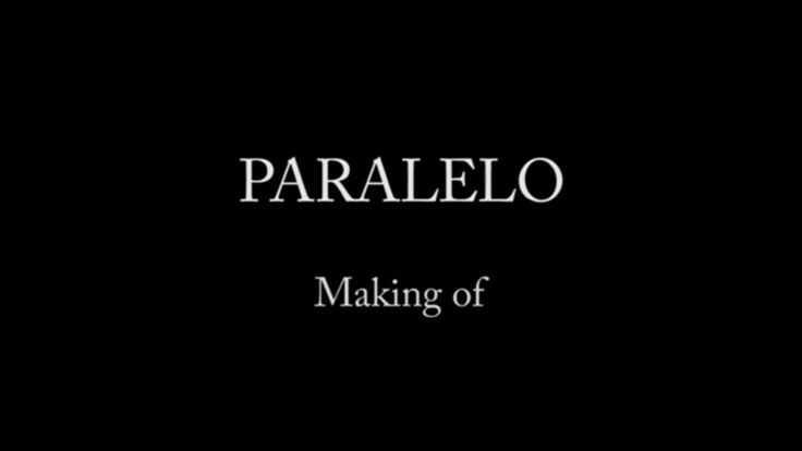 Making of de Paralelo