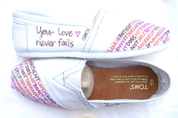Bible verse TOMS. PLEASE!!!: White Shoes, Verses Toms, Style, White Custom, Corinthians 13, Love Never Fails, Custom Toms, Bible Verses, Kaleidoscope