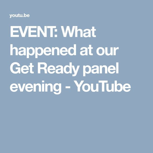 EVENT: What happened at our Get Ready panel evening - YouTube