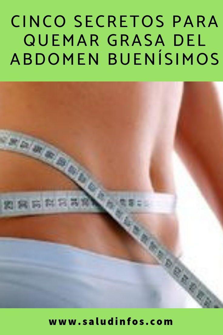 Cinco secretos para quemar grasa del abdomen buenísimos #