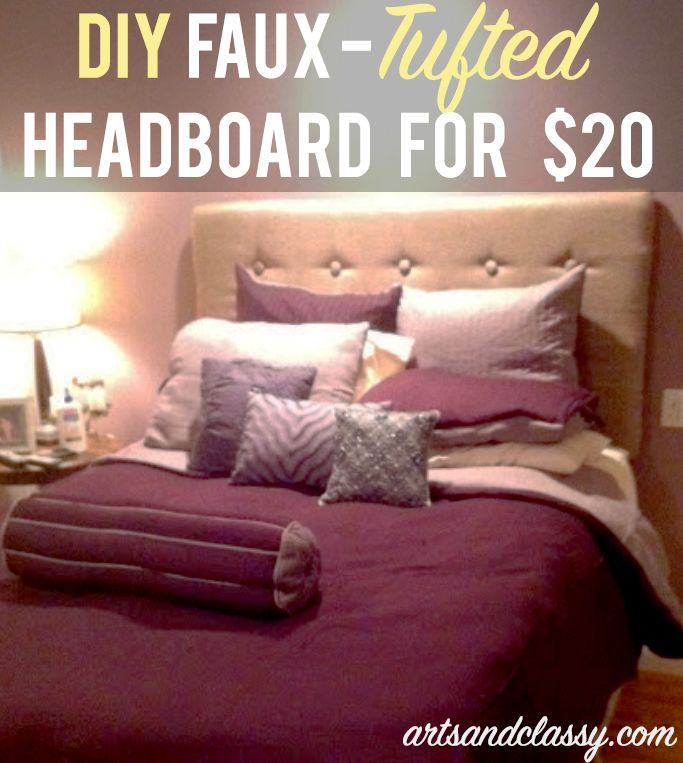 Faux-Tufted DIY Headboard for $20 is something that can fit anyone's budget. I don't have the budget $300-$600 for a fancy-schmansy tufted headboard. Get the look for A LOT Less via www.artsandclassy.com