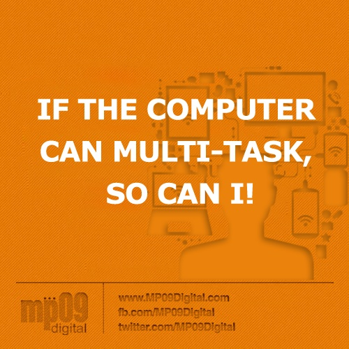 What are the tasks that you do simultaneously?