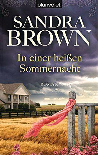 Another Dawn? In einer heißen Sommernacht: Roman von Sandra Brown www.amazon.de...