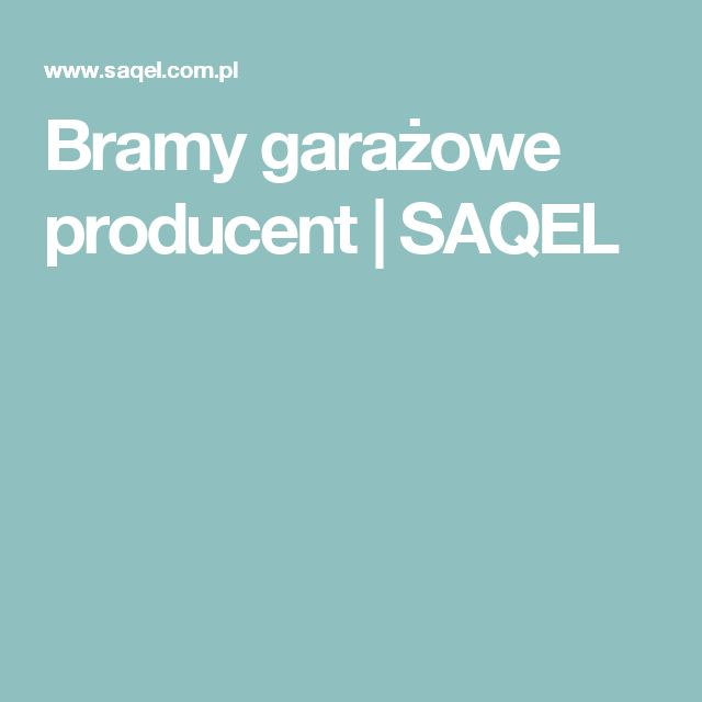 Bramy garażowe producent | SAQEL