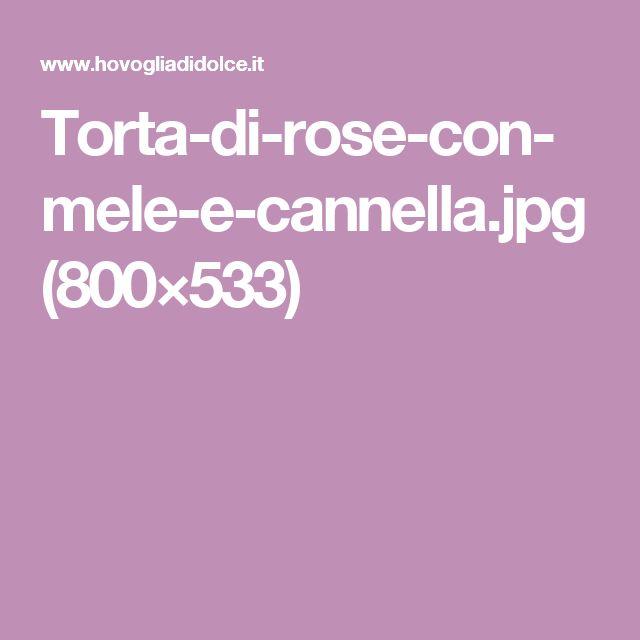 Torta-di-rose-con-mele-e-cannella.jpg (800×533)