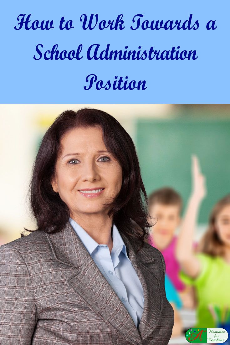 How to Work Towards a School Administration Positi…