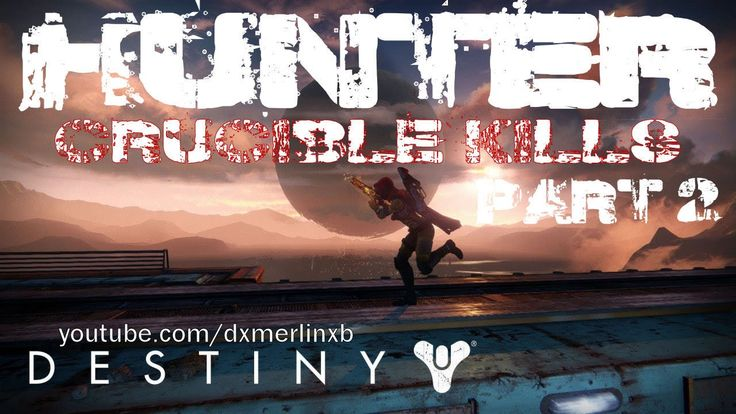 Destiny: (Hunter) Crucible PvP Kills Montage Part 2