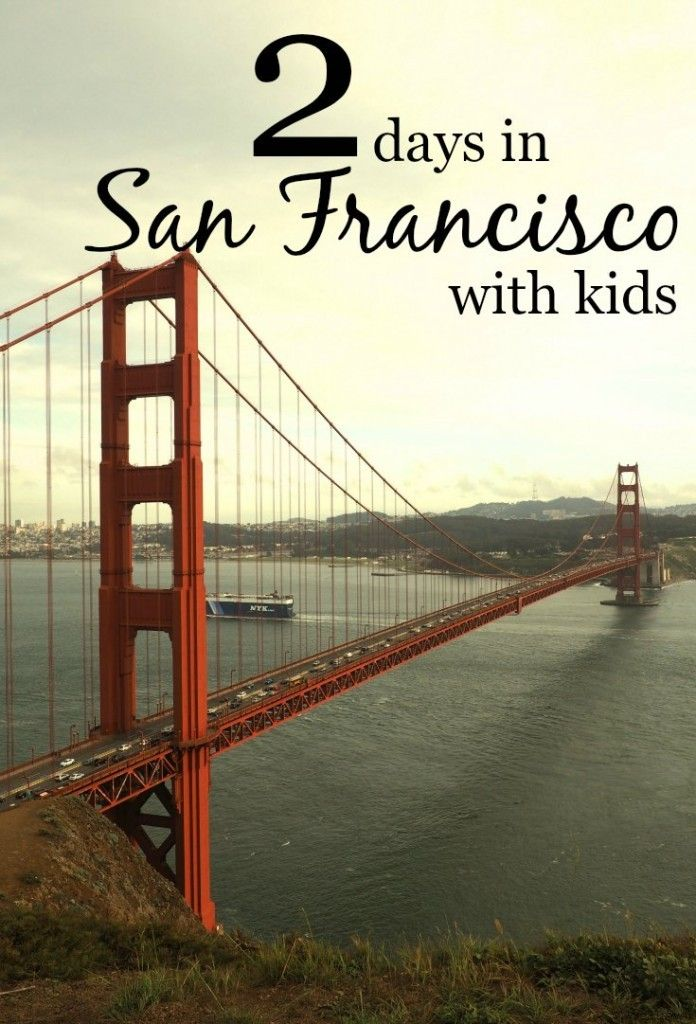 2 days in San Francisco with Kids: A sample itinerary to help you plan where to stay, what to see and where to eat.
