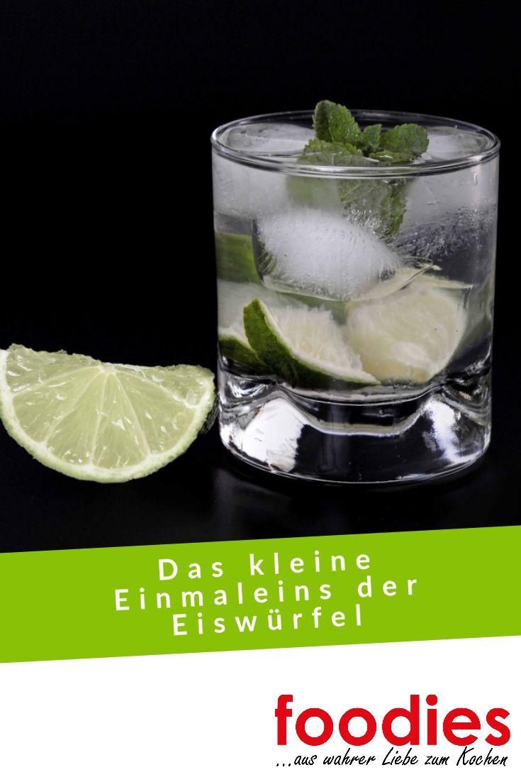 Das Kleine Einmaleins Der Eiswurfel Foodies Magazin Aus Wahrer Liebe Zum Kochen Einmaleins Kleines Einmaleins Wurfel
