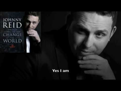 Johnny Reid - Today I'm Gonna Try and Change The World...