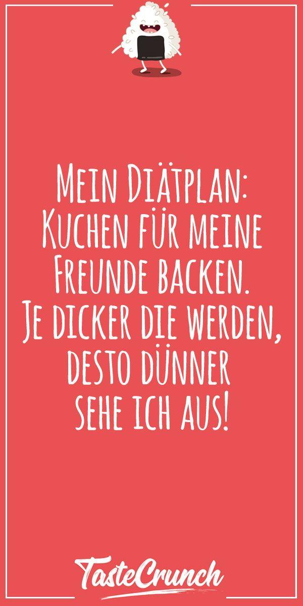 Lustige Spruche Funny Witzig Lustig Food Foodlover Diet Friends Cake Mein Diatplan Kuchen Fur Meine Freunde Backen Lustige Spruche Lustig Spruche